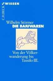 Die Baiuwaren - Von der Völkerwanderung bis Tassilo III.
