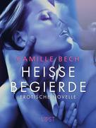 Camille Bech: Heiße Begierde - Erotische Novelle