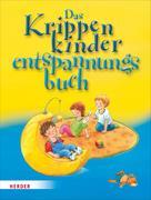 Regina Bestle-Körfer: Das Krippenkinderentspannungsbuch