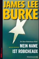 James Lee Burke: Mein Name ist Robicheaux