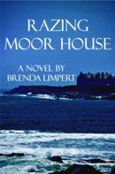 Brenda Limpert: Razing Moor House