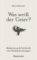 Bernd Brucker: Was weiß der Geier? ★★★
