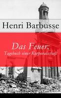 Henri Barbusse: Das Feuer: Tagebuch einer Korporalschaft