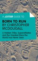 : A Joosr Guide to... Born to Run by Christopher McDougall