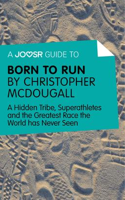 A Joosr Guide to... Born to Run by Christopher McDougall