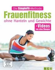 Die SimpleFit-Methode - Frauenfitness ohne Hanteln und Gewichte - + Videos von allen Übungen