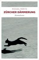 Michael Moritz: Zürcher Dämmerung ★★★