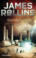 James Rollins: Sandsturm - SIGMA Force ★★★★