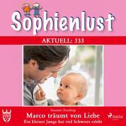 Sophienlust Aktuell 333: Marco träumt von Liebe. (Ungekürzt) - Ein kleiner Junge hat viel Schweres erlebt