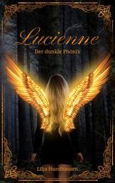 Lucienne - Der dunkle Phönix