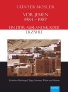 Günter Mosler: VDR Jemen 1984-1987 – ein DDR-Auslandskader erzählt ★★★