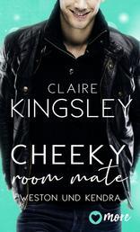 Cheeky Room Mate - Weston und Kendra