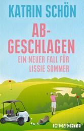 Abgeschlagen - Ein neuer Fall für Lissie Sommer