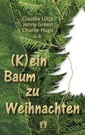 Claudia Lütje: (K)ein Baum zu Weihnachten ★★★★★