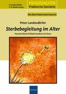Peter Landendörfer: Sterbegleitung im Alter ★★★