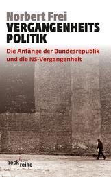 Vergangenheitspolitik - Die Anfänge der Bundesrepublik und die NS-Vergangenheit
