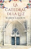 Ruben Laurin: La catedral de la luz