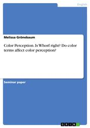 Color Perception. Is Whorf right? Do color terms affect color perception?