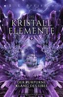 B. E. Pfeiffer: Die Kristallelemente (Band 3): Der purpurne Klang des Eises ★★★★★