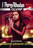 Perry Rhodan: Olymp 10: Adarem antwortet nicht ★★★★