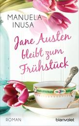 Jane Austen bleibt zum Frühstück - Roman