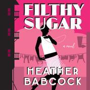 Filthy Sugar (Unabridged)