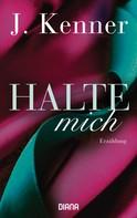 J. Kenner: Halte mich (Stark Friends Novella 3) ★★★★