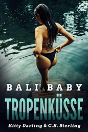 Tropenküsse - Bali Baby