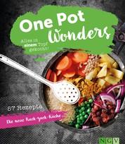 One Pot Wonders - Alles in einem Topf gekocht