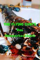 Sebastian Kemper: THE FLYING CHEFS Das Hummerkochbuch