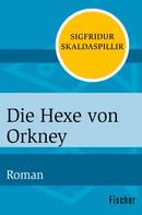 Sigfridur Skaldaspillir: Die Hexe von Orkney