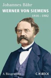 Werner von Siemens - 1816-1892
