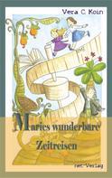 Vera C. Koin: Maries wunderbare Zeitreisen