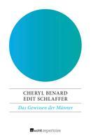 Cheryl Benard: Das Gewissen der Männer