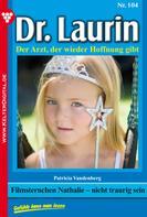 Patricia Vandenberg: Dr. Laurin 104 – Arztroman ★★★★★