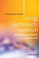 Jacqueline Straub: Jung, katholisch, weiblich ★★★★★