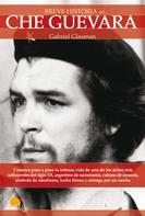 Gabriel Glasman: Breve Historia del Che Guevara