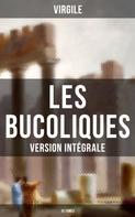 Virgile: Les Bucoliques (Version intégrale - 10 Tomes)