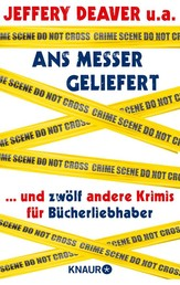 Ans Messer geliefert - ...und zwölf andere Krimis für Bücherliebhaber von Jeffery Deaver, Anne Perry, Loren D. Estleman, Laura Lippman, Reed Farrel Coleman, Peter Blauner, David Bell, Thomas H. Cook, William Link
