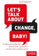 Ilja Grzeskowitz: Let's talk about change, baby! ★★★★★