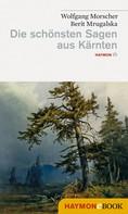 Wolfgang Morscher: Die schönsten Sagen aus Kärnten ★★★★★