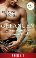 Rexanne Becnel: Gefangen - Die Rosecliff-Saga in einem Band ★★★★