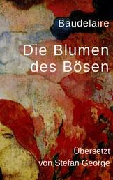 Die Blumen des Bösen - Vollständige deutsche Ausgabe in der Übersetzung von Stefan George