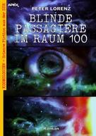 Peter Lorenz: BLINDE PASSAGIERE IM RAUM 100