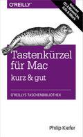 Philip Kiefer: Tastenkürzel für Mac kurz & gut