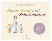 """Sonnenkind und Schattenkind - Eine inspirierende Erzählung zu """"Das Kind in dir muss Heimat finden"""""""