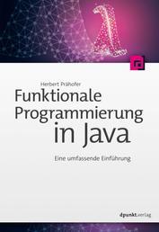 Funktionale Programmierung in Java - Eine umfassende Einführung