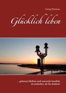 Georg Pistorius: Glücklich leben