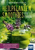 Andrea Wichterich: Heilpflanzen-Smoothies für Frauen ★★★★★