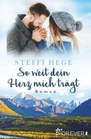 Steffi Hege: So weit dein Herz mich trägt ★★★★